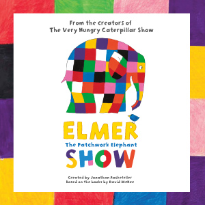 ANNOUNCEMENT: Elmer the Patchwork Elephant 30th anniversary UK Tour